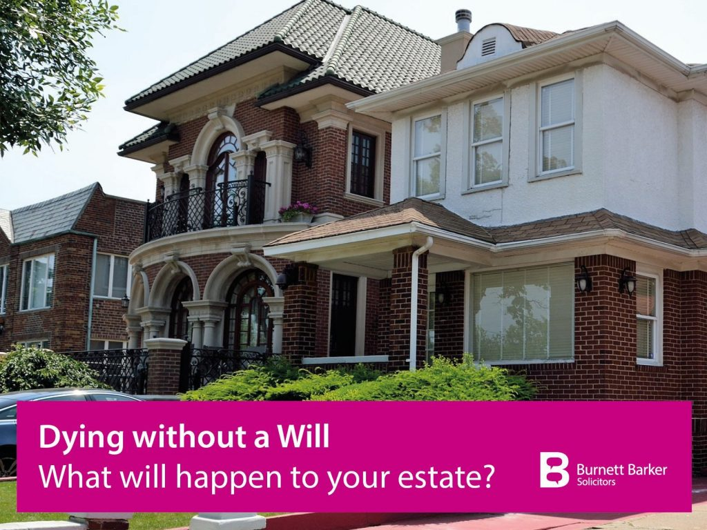 Dying without a Will - what happens to your estate
