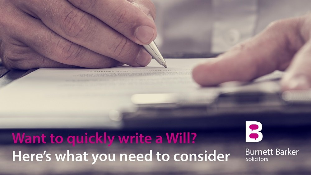 Burnett Barker Solicitors writing a Will in a hurry